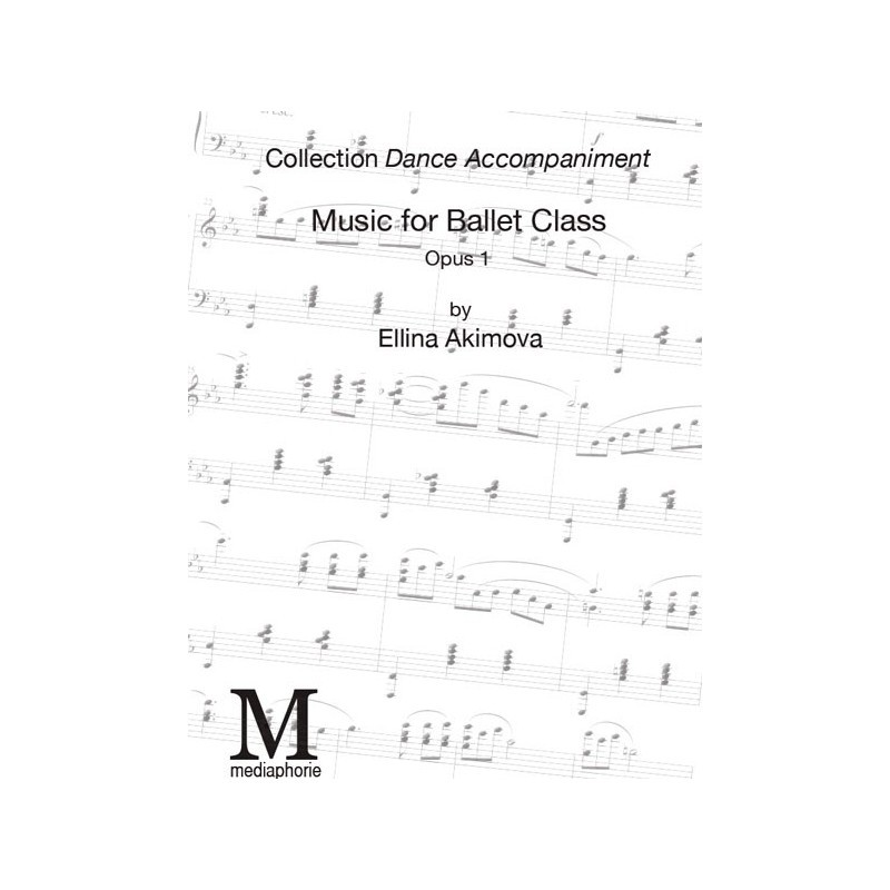 PDF, Music Sheets for Ballet Class, Danse Accompagnée, Volume I , by Ellina  Akimova