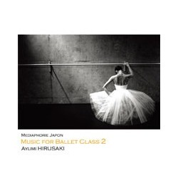 CD, Music for Ballet Class 2, A. Hirusaki