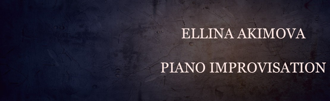 Ellina Akimova, Piano Improvisation